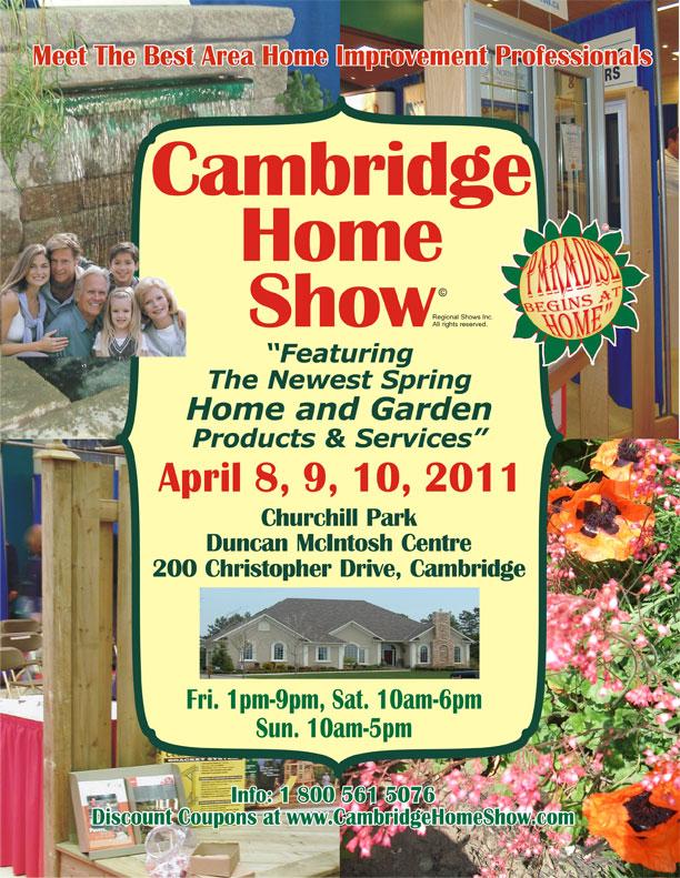 Cambridge Home Show © April 8, 2011 to April 10, 2011