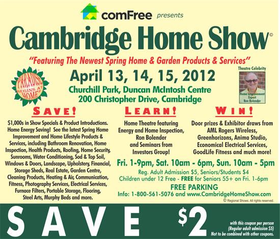 Cambridge Home Show April 13 2012 To April 15 2012 Admission Coupon